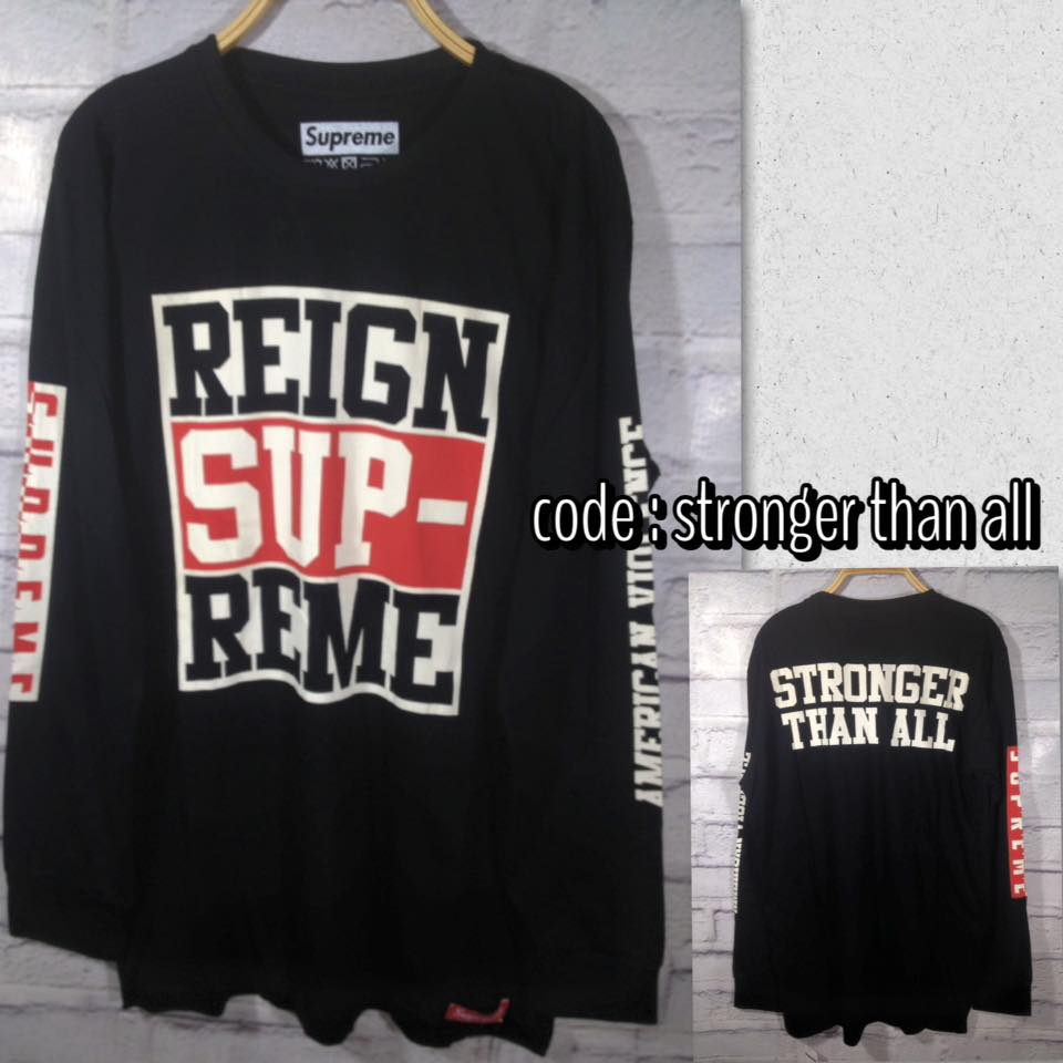 Supreme Strong than all Long sleeve rebel keren